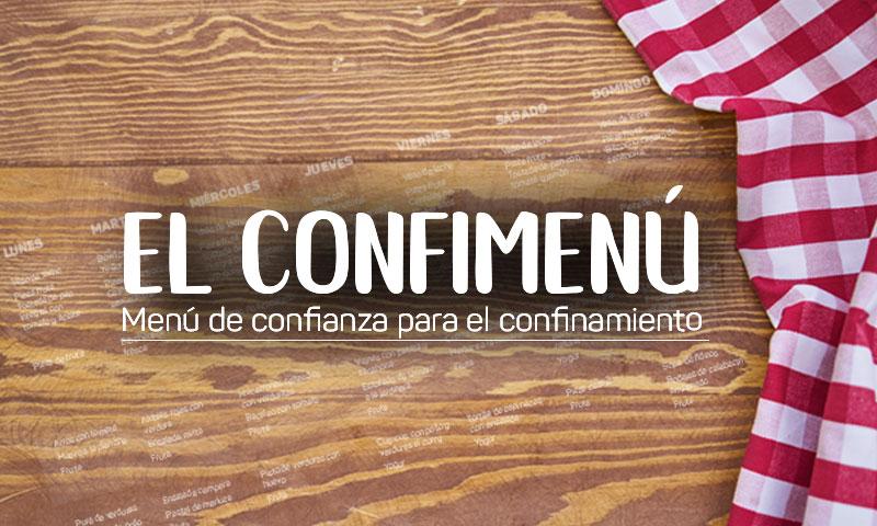 El confimenú: menú de confianza para el confinamiento